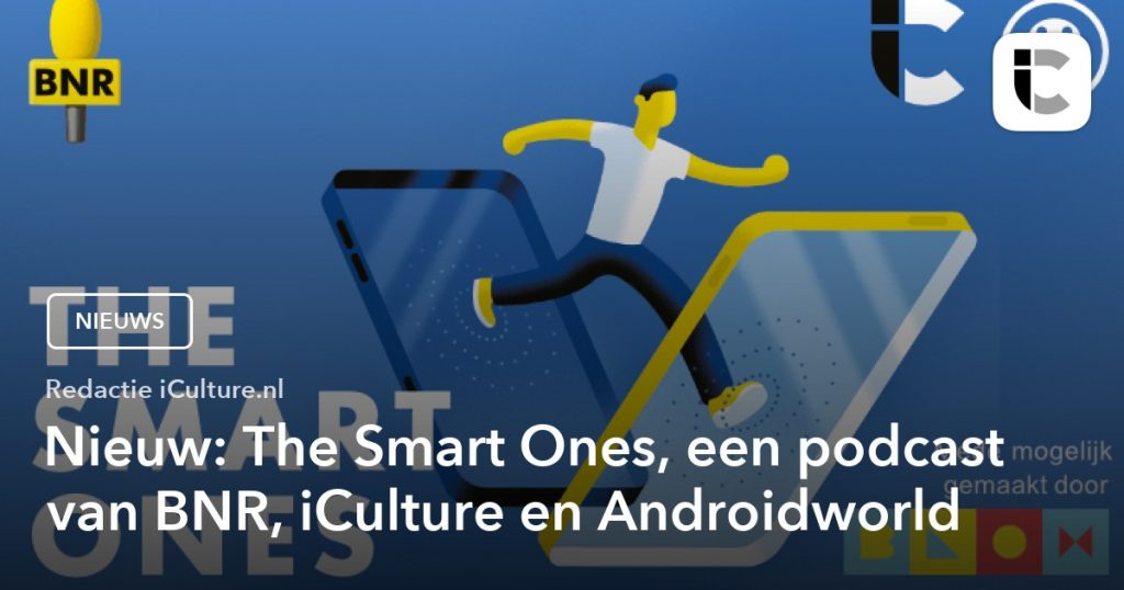 Smart Ones, a new podcast from BNR, iCulture and Androidworld